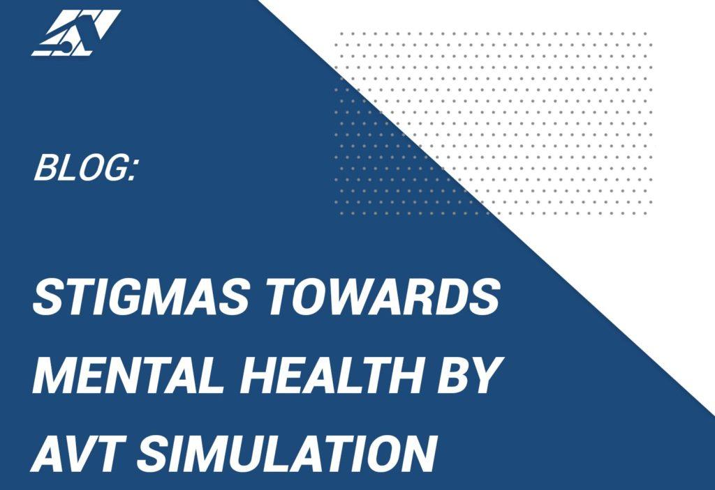 stigmas towards mental health with avt simulation