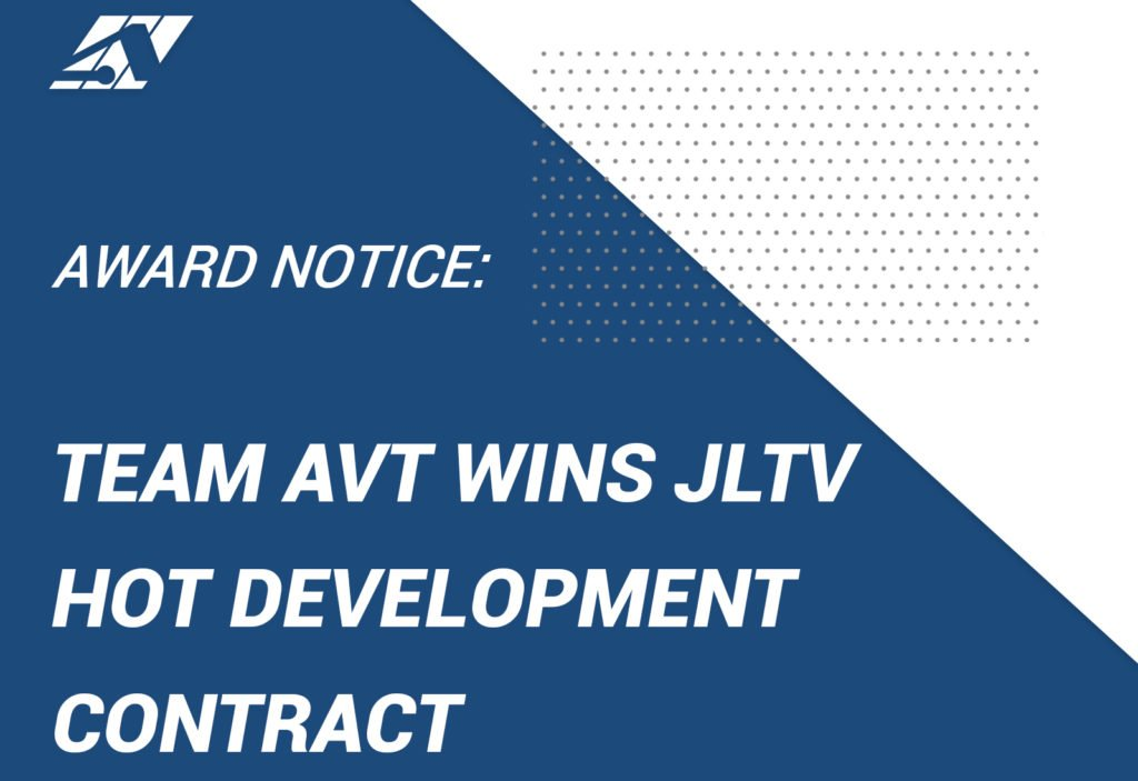 TEAM AVT AWARDED THE JOINT LIGHT TACTICAL VEHICLE (JLTV) HANDS ON TRAINER (HOT) DEVELOPMENT CONTRACT