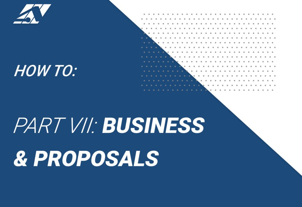 How to: Part 7: Business and Proposals