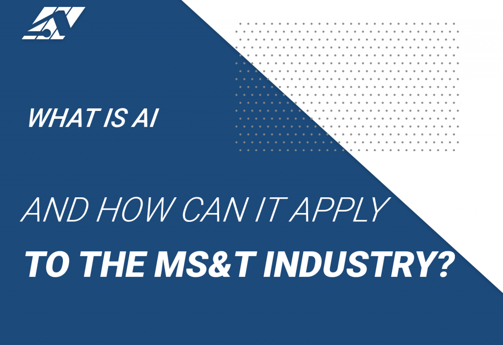 What is AI and how can it apply to the MS&T industry